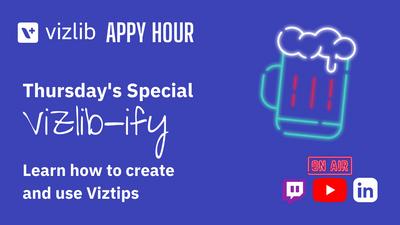 Vizlib Appy Hour - join live on Thursday